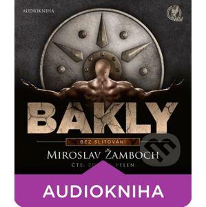 Bakly – Bez slitování - Miroslav Žamboch