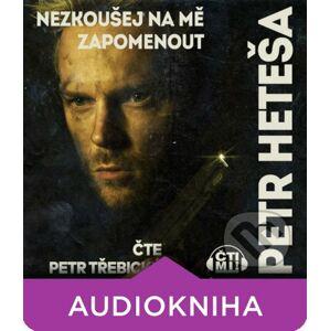 Nezkoušej na mě zapomenout - Petr Heteša