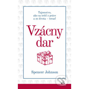 Vzácny dar - Spencer Johnson