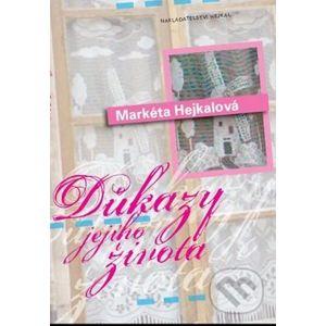 Důkazy jejího života - Markéta Hejkalová