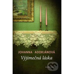 Výjimečná láska - Johanna Adorjánová