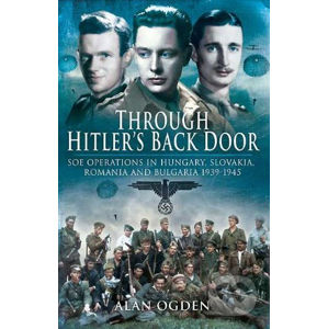 Through Hitler's Back Door - Alan Ogden