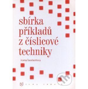 Sbírka příkladů z číslicové techniky - Ivana Kantnerová