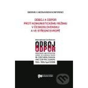 Odboj a odpor proti komunistickému režimu v Československu a ve střední Evropě - Ústav pro studium totalitních režimů